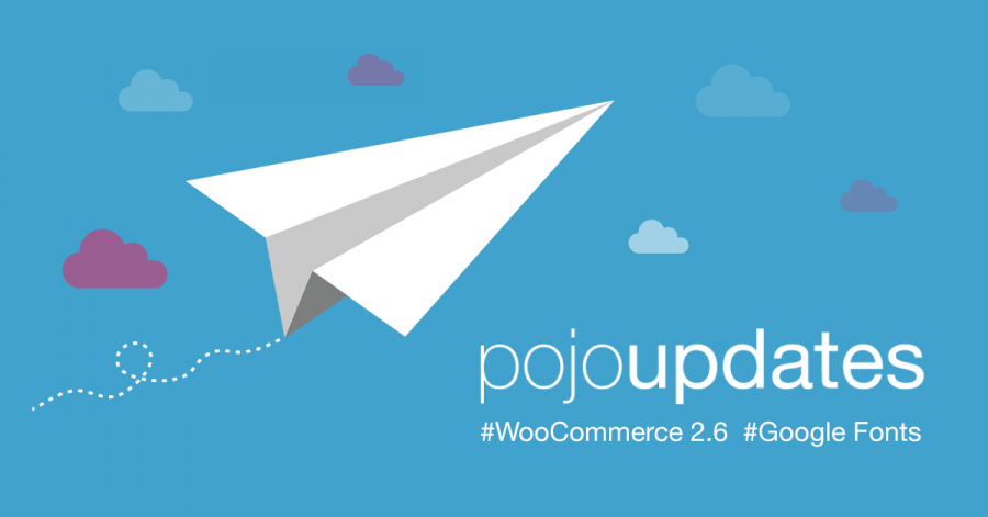 Pojo Updates: New Fonts and Full Compatibility With WooCommerce 2.6