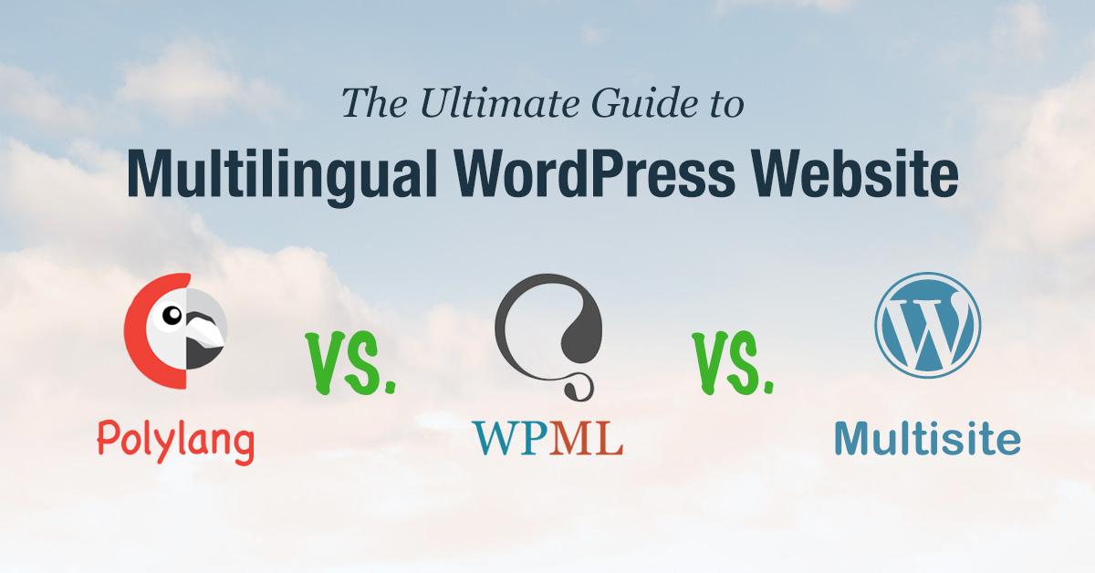 The Ultimate Guide to Multilingual WordPress: WPML VS