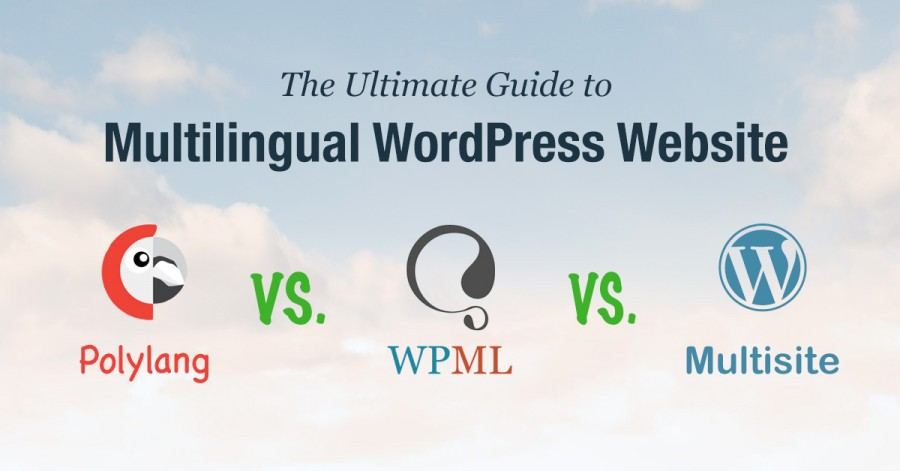 The Ultimate Guide to Multilingual WordPress: WPML VS Polylang VS Multisite