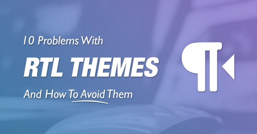 Problems With RTL WordPress Themes And How To Avoid Them